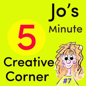 Picture of Jo's 5 Minute Creative Corner. Click on picture to visit the page